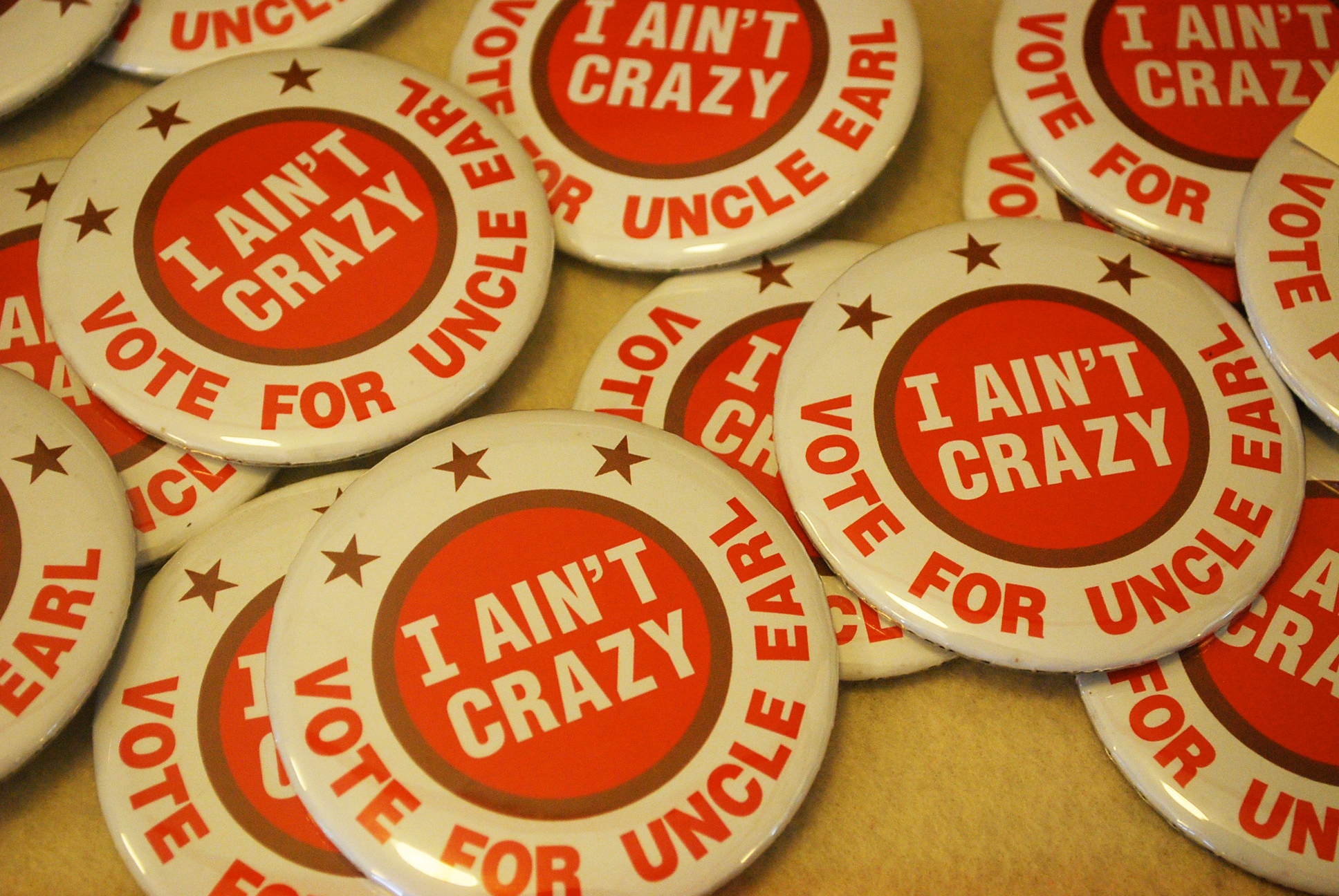 I ain't crazy - vote for Uncle Earl